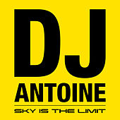 Sky Is the Limit von DJ Antoine