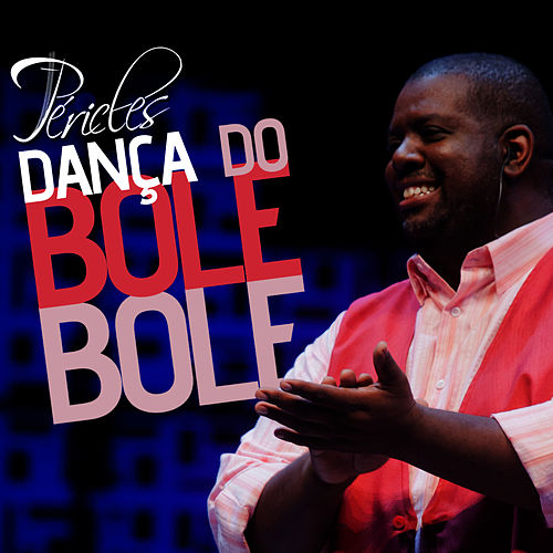 Dança do Bole, Bole - Single by Péricles