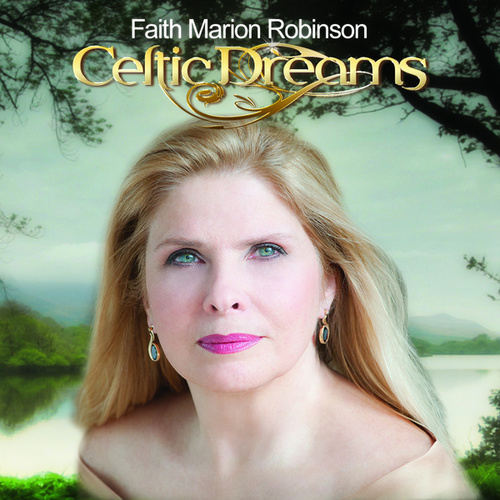 Celtic Dreams by Faith Marion Robinson