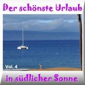 Der schönste Urlaub in südlicher Sonne Vol. 4 by Various Artists