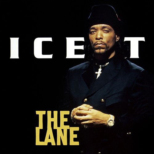 The Lane von Ice-T