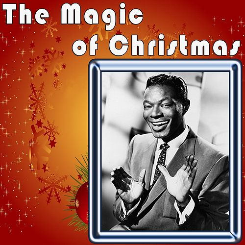The Magic of Christmas to Wish You a Merry Christmas by Nat King Cole