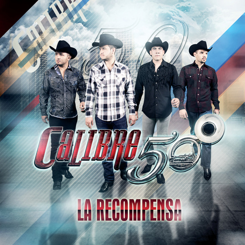 La Recompensa by Calibre 50