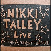 Live At the Altamont Theatre by Nikki Talley