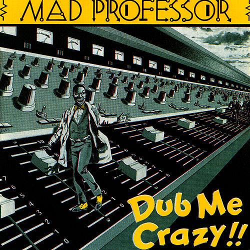 Dub Me Crazy!! by Mad Professor