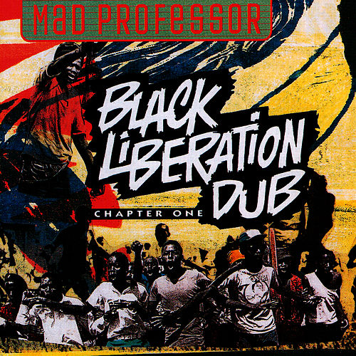 Black Liberation Dub by Mad Professor