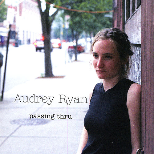 Passing Thru by Audrey Ryan