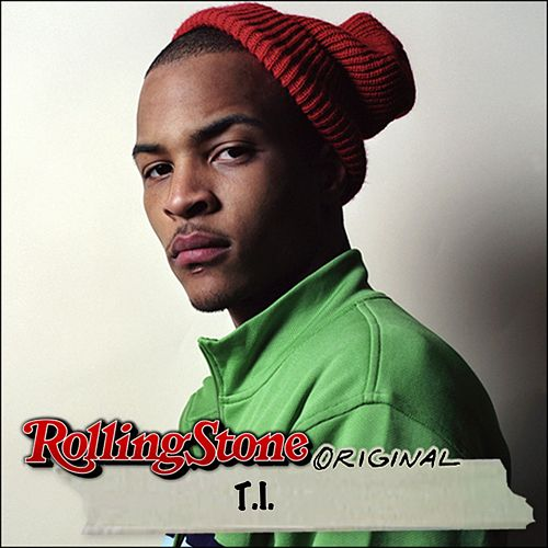 Rolling Stone Original by T.I.