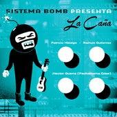 La Caña by Sistema Bomb