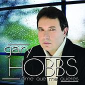 Dime Que Me Quieres by Gary Hobbs