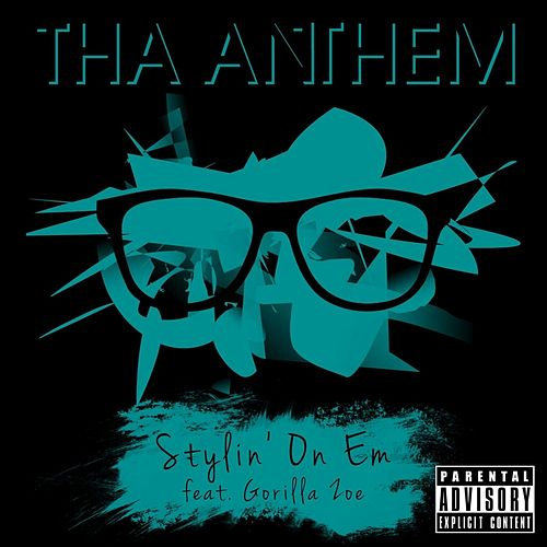 Stylin' On Em (feat. Gorilla Zoe) by Tha Anthem
