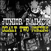 Dealt Two Jokers by Junior Raimey