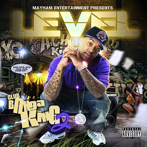 Club Banga King 2 by Level
