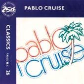 Classics - Volume 26 - A&M Records 25th Anniversary by Pablo Cruise