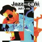 Jazz-cañí by Juli
