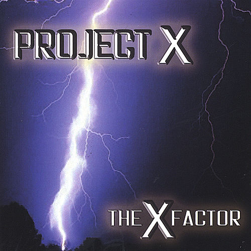 The X Factor by Project X
