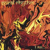 I Am by Spiral Rhythm
