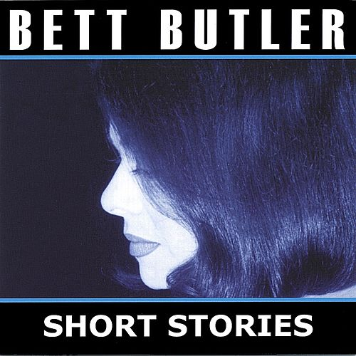 Short Stories by Bett Butler
