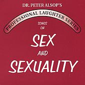Songs on Sex & Sexuality (double CD) by Peter Alsop