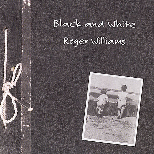 Black And White by Roger Williams