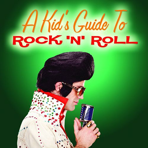A Kid's Guide To Rock 'N' Roll by Various Artists