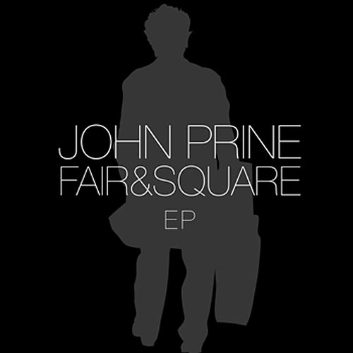 Fair & Square - EP by John Prine