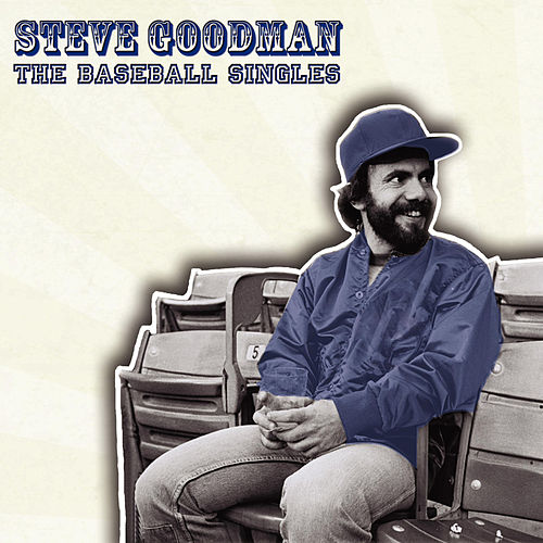 The Baseball Singles by Steve Goodman