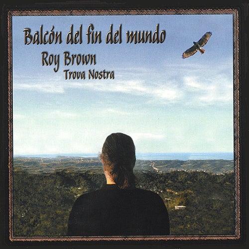 Balcon del fin del mundo by Roy Brown
