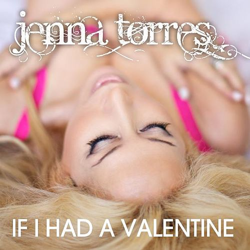 If I Had a Valentine by Jenna Torres