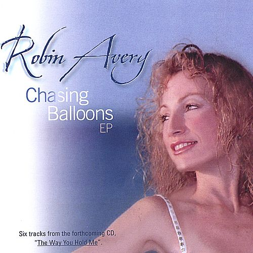 Chasing Balloons by Robin Avery