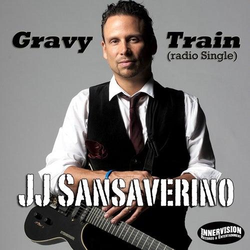 Gravy Train - Single by J J Sansaverino