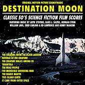 Destination: Moon - Classic 50's Original Science Fiction Film Scores by Various Artists