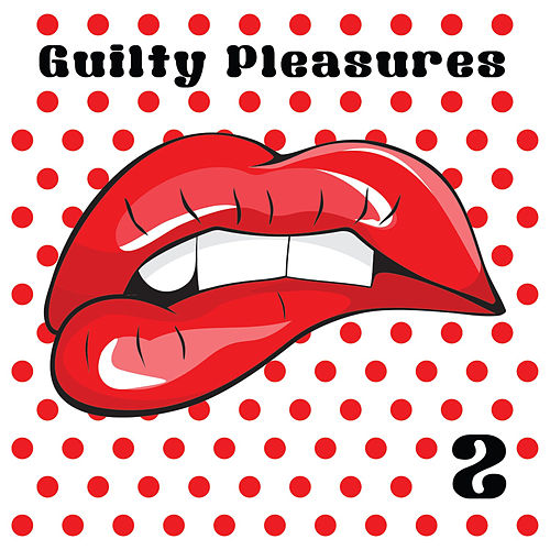 Guilty Pleasures 2 by Fwd
