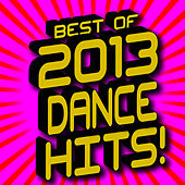 Best of 2013 Dance Hits! by Ultimate Dance Hits