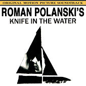 Knife in the Water (Roman Polansky's Original Motion Picture Soundtrack) by Krzysztof Komeda