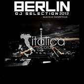 Berlin DJ Selection 2012 von Various Artists
