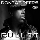 Bullet by Dontae Peeps