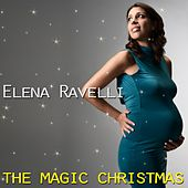 The Magic Christmas by Elena Ravelli