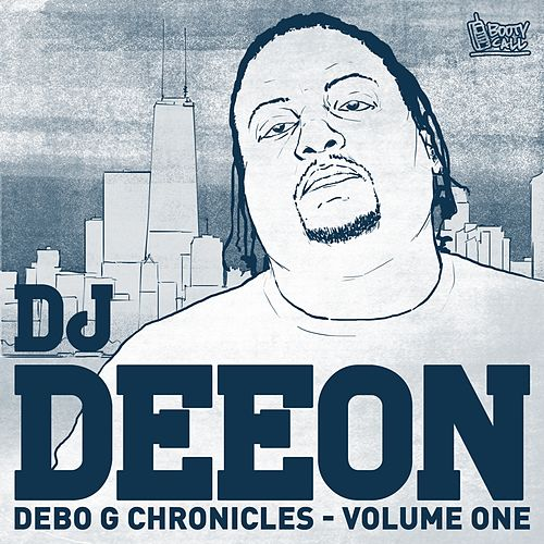 Debo G Chronicles, Vol. 1 by DJ Deeon
