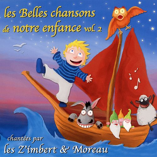 Les belles chansons de notre enfance, vol. 2 by Les Z'imbert & Moreau
