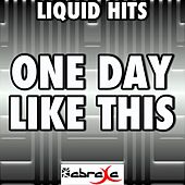 One Day Like This (A Tribute to Elbow) by Liquid Hits