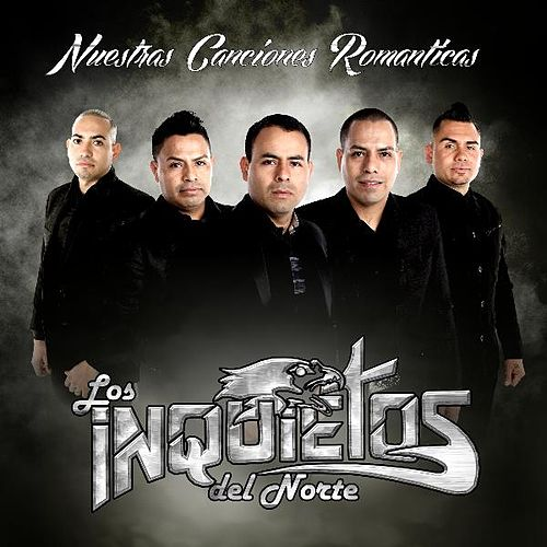 Nuestras Canciones Romanticas by Los Inquietos Del Norte