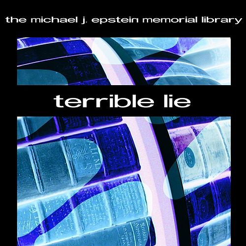 Terrible Lie by The Michael J. Epstein Memorial Library