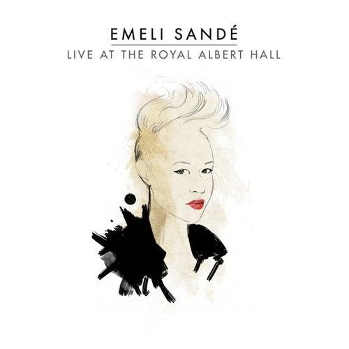 Live At the Royal Albert Hall by Emeli Sandé