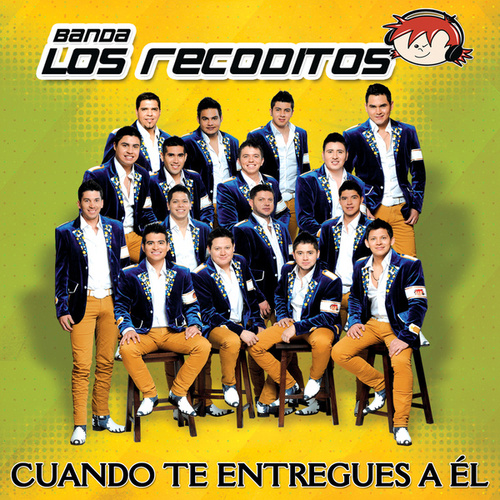 Cuando Te Entregues A Él by Banda Los Recoditos