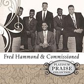 Platinum Praise Collection: Fred Hammond & Commissioned by Commissioned