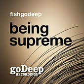 Being Supreme by Fish Go Deep