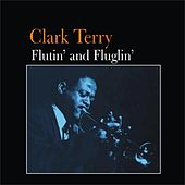 Flutin' and Fluglin' by Clark Terry