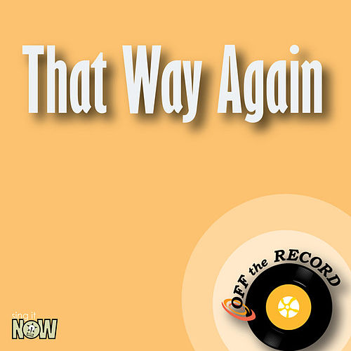That Way Again - Single by Off the Record