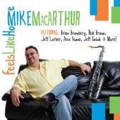 Feels Like Home by Mike MacArthur